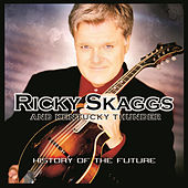History Of The Future by Ricky Skaggs