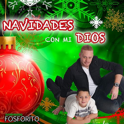 Play & Download Navidades Con Mi Dios by Fosforito | Napster