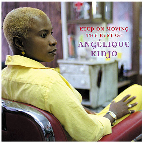 Keep On Moving - The Best Of by Angelique Kidjo