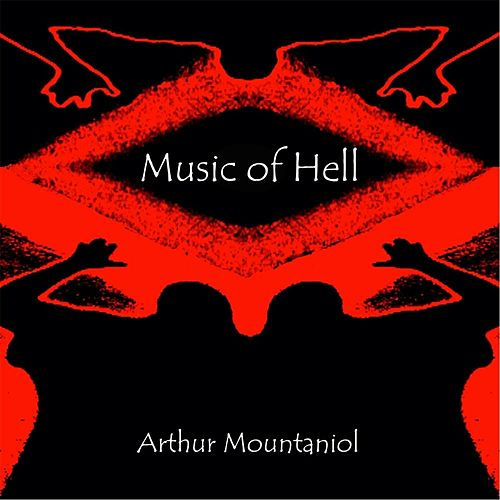 Music of Hell by Arthur Mountaniol