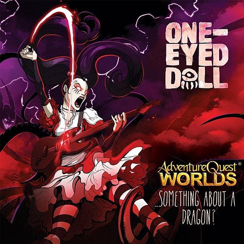 Play & Download Something About a Dragon? by One-Eyed Doll | Napster