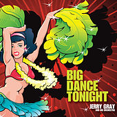 Play & Download Big Dance Tonight - Jerry Gray & His Orchestra by Jerry Gray | Napster