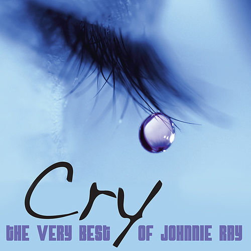 Cry - The Very Best Of Johnnie Ray by Johnnie Ray