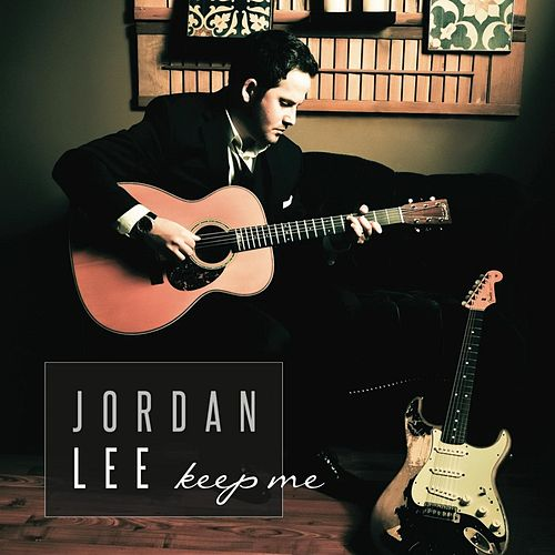Keep Me by Jordan Lee