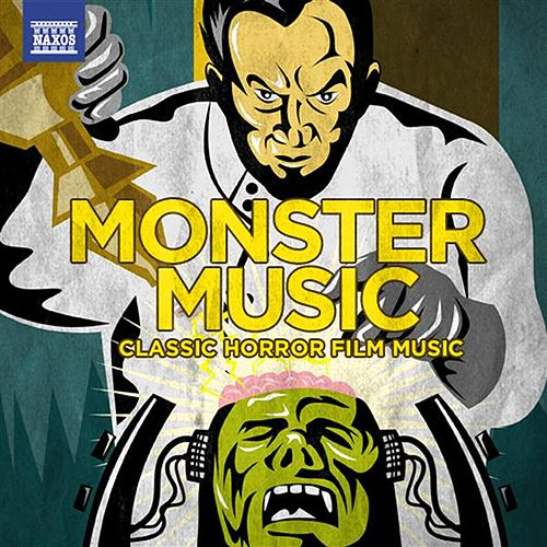 Play & Download Monster Music: Classic Horror Film Music by Various Artists | Napster