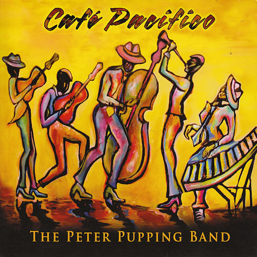 Cafe Pacifico by Peter Pupping Band