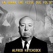 La donna che visse due volte (By Alfred Hitchcock) by Bernard Herrmann