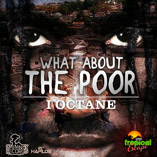 What About the Poor - Single by I-Octane