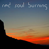 Play & Download Red Soul Burning. Wood Flute Music for Relaxation. Spiritual Drumming and Wood Flute by Kevin Doberstein | Napster