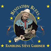 Play & Download Hesitation Blues by Rambling Steve Gardner | Napster