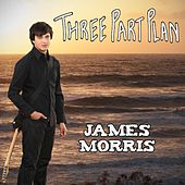 Three Part Plan (EP) by James Morris