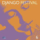 Play & Download Django Festival 6 by Various Artists | Napster