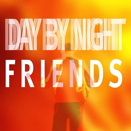 Play & Download Day By Night by Friends | Napster