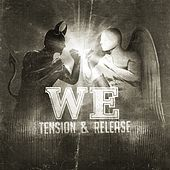 Play & Download Tension & Release by We | Napster