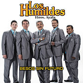 Play & Download Besos Sin Futuro by Los Humildes | Napster