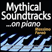 Mythical Soundtracks ...on Piano (The Mission, Aquarius, I'm Easy, Nuovo Cinema Paradiso, Cheek to Cheek, the Untouchables, Cabaret...) by Massimo Faraò