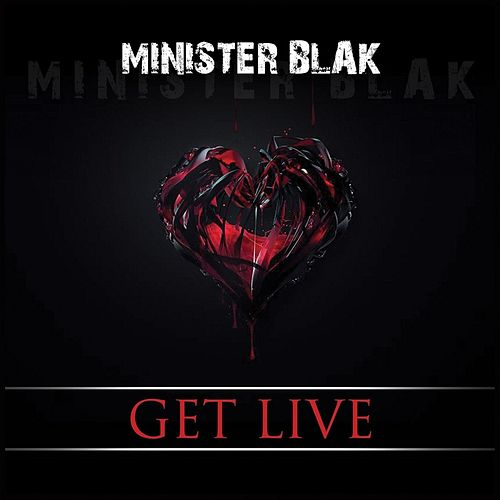 Play & Download Get Live! by Minister Blak | Napster