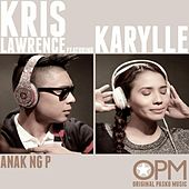 Anak Ng P (feat. Karylle) by Kris Lawrence