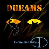 Dreams by Enchanted Duo