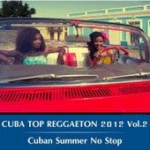 Cuba Top Reggaeton 2012, Vol. 2: Cuban Summer No Stop by Various Artists