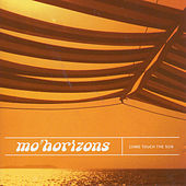 Play & Download Come Touch The Sun by Mo' Horizons | Napster