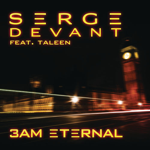 Play & Download 3AM Eternal (feat. Taleen) by Serge Devant | Napster