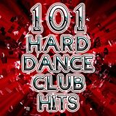 Play & Download 101 Hard Dance Club Hits - Best of Rave, Hard Style, Nrg, Hard House, Acid Techno, Edm, Psytrance, Goa, Progressive Anthems by Various Artists | Napster