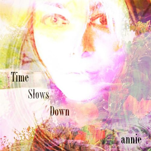 Time Slows Down by Annie