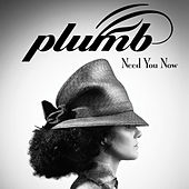 Play & Download Need You Now by Plumb | Napster