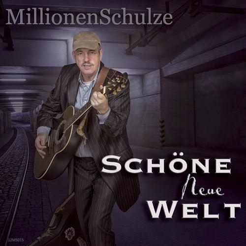 Play & Download Schöne Neue Welt by Millionenschulze | Napster