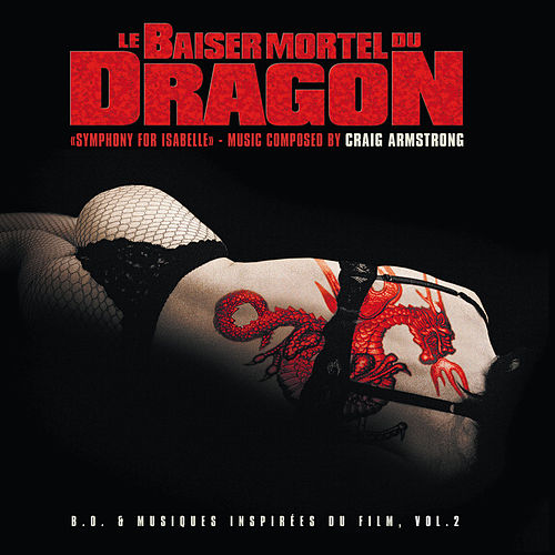 Play & Download Baiser mortel du dragon 2 (Original Motion Picture Soundtrack) by Craig Armstrong | Napster