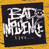 Play & Download Live by Bad Influence | Napster