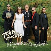 Play & Download Welcome to the Rock Garden, Vol.2 by Toini & The Tomcats | Napster