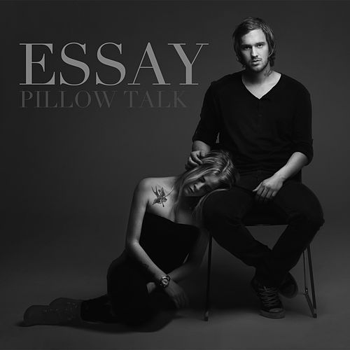 Pillow Talk by Essay