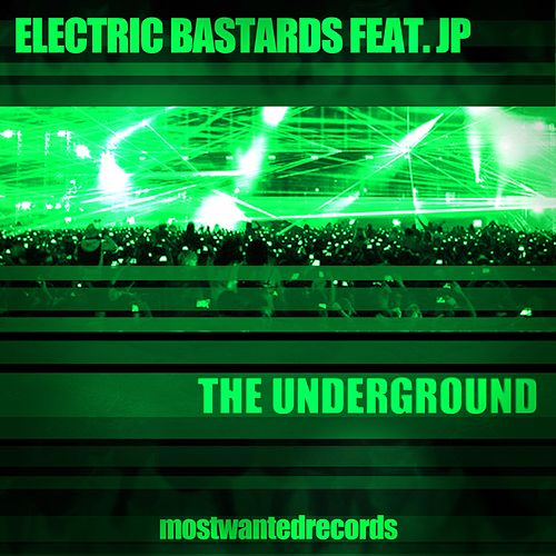 Play & Download The Underground by Electric Bastards | Napster
