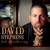 Play & Download Faith Will Make a Way by David Stephens   Napster