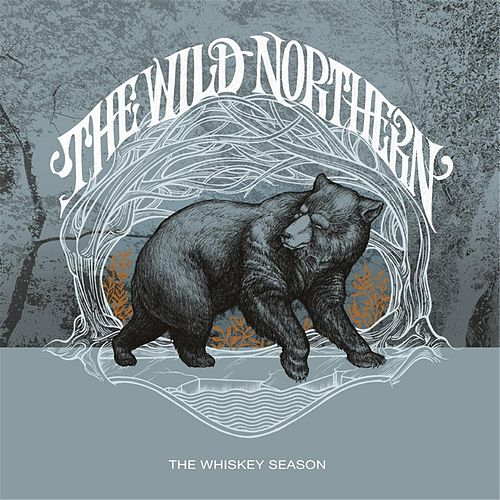 Play & Download The Whiskey Season by The Wild Northern | Napster