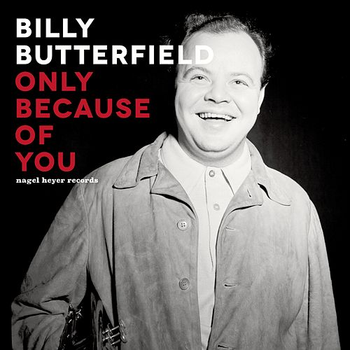 Only Because of You - Live in Dublin 1977 by Billy Butterfield