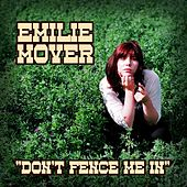 Don't Fence Me In by Emilie Mover