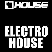 Play & Download Electro House by A House | Napster