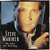 Play & Download No More Mr. Nice Guy by Steve Wariner | Napster