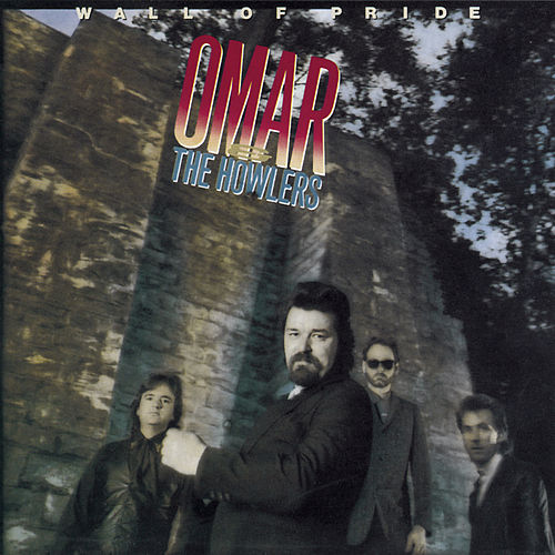 Play & Download Wall of Pride by Omar and The Howlers | Napster