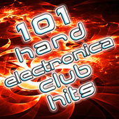 Play & Download 101 Hard Electronica Club Hits - Top Dance Music, House, Techno, Trance, Dubstep, Rave, Goa, Anthems by Various Artists | Napster