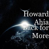 Back for More by Howard Ahia