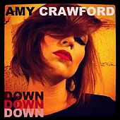 Play & Download Down, Down, Down by Amy Crawford | Napster