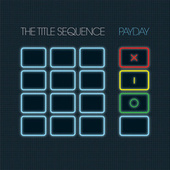 Play & Download Payday by The Title Sequence | Napster