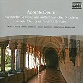 Play & Download Adorate Deum - Mystic Chants Of The Middle Ages by Various Artists | Napster