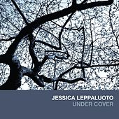 Play & Download Under Cover by Jessica Leppaluoto | Napster