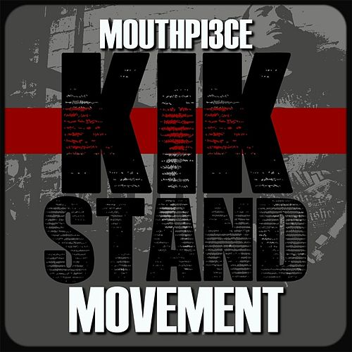 Play & Download Kik Stand Movement by Mouthpi3ce | Napster