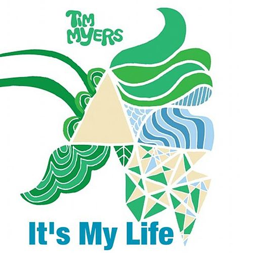 It's My Life by Tim Myers
